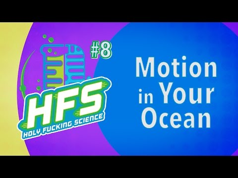 HFS # 8 - Motion in Your Ocean