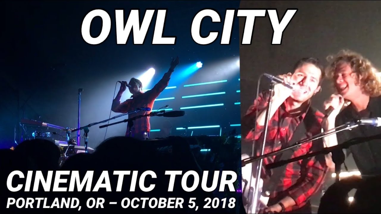 OWL CITY – Cinematic Tour Live in Portland, OR