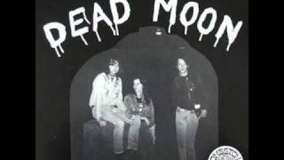 Dead Moon - Where did I go wrong