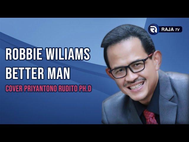 Robbie Williams - Better Man - (Cover) Priyantono Rudito Ph.D