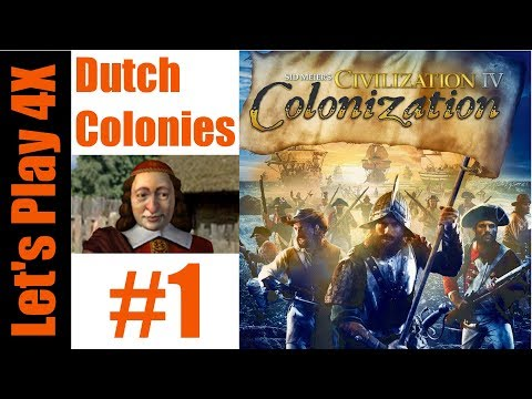Let's Play 4X: Colonization - Dutch Colonies (Patriot Difficulty) - Part 1
