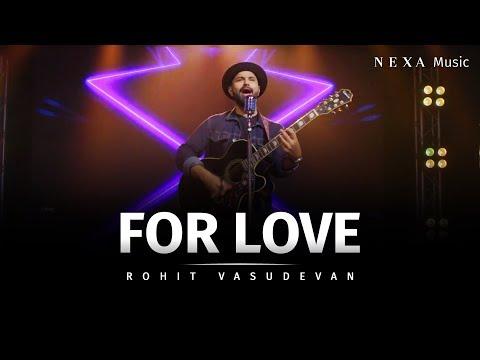For Love | Rohit Vasudevan | NEXA Music | Official Music Video
