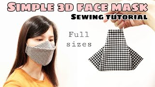 Super FAST EASY Simple 3D Face Mask Sewing Tutorial Full sizes for adults teens kids