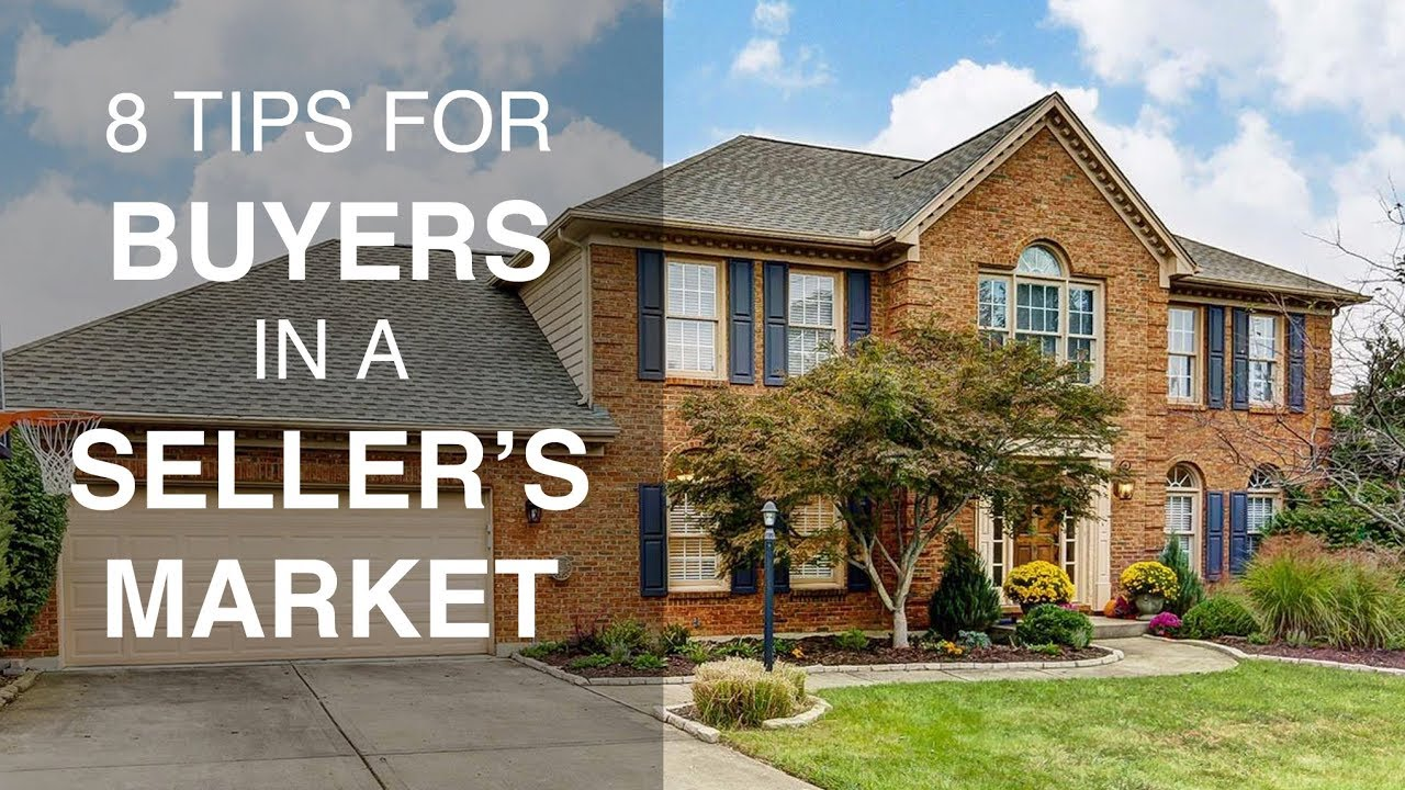 8 Tips For Buyers in a Seller's Market