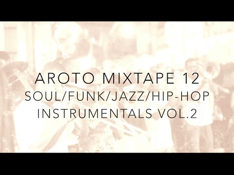 ♪ Soul / Funk / Jazz / Hip-Hop Instrumentals Vol.2 - Mixtape 12 - Aroto ♪