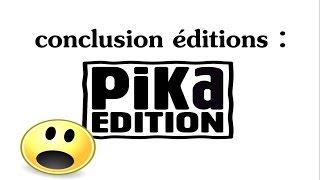 conclusion éditions : Pika