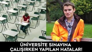 Üniversite Sınavına Çalışırken Yapılan Hatalar!