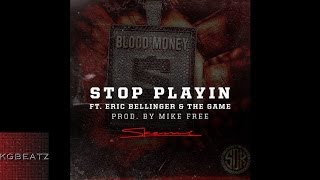 Skeme ft. Eric Bellinger, The Game - Stop Playin [Prod. By Mike Free] [New 2014]