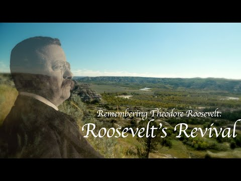 Remembering Theodore Roosevelt: Roosevelt's Revival