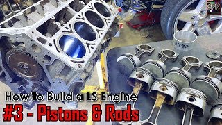 Installing Pistons & Rods - Gen 3 vs Gen 4 + Ring Gap for Boost | How to Build a LS Engine (ep3)