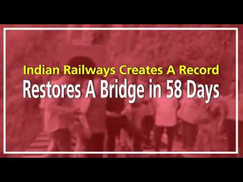 Indian Railways Creates A Record- Restores A Bridge in 58 Days