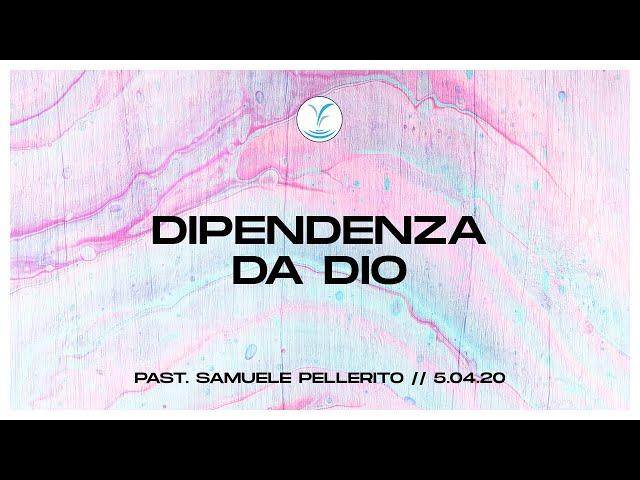 Dipendenza da Dio - Past. Samuele Pellerito | 5.04.20 #SundayService