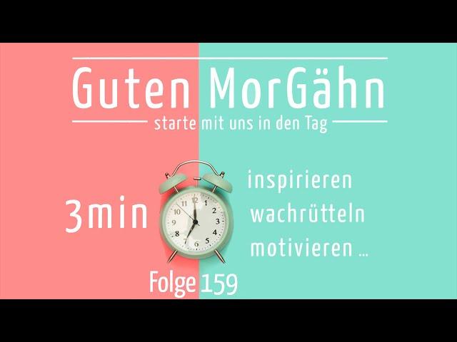Guten MorGähn   Folge 159   Wir machen Pause!