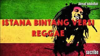Download Lagu Istana bintang versi reggae enak didengar mp3