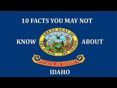 Idaho - 10 Facts You May Not Know