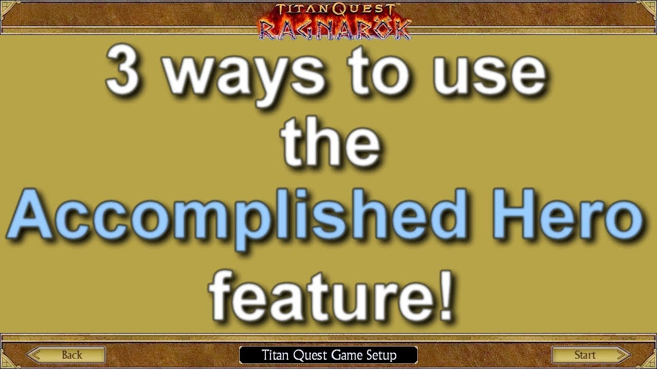 Titan Quest Ragnarok 3 ways to use the Accomplished Hero feature
