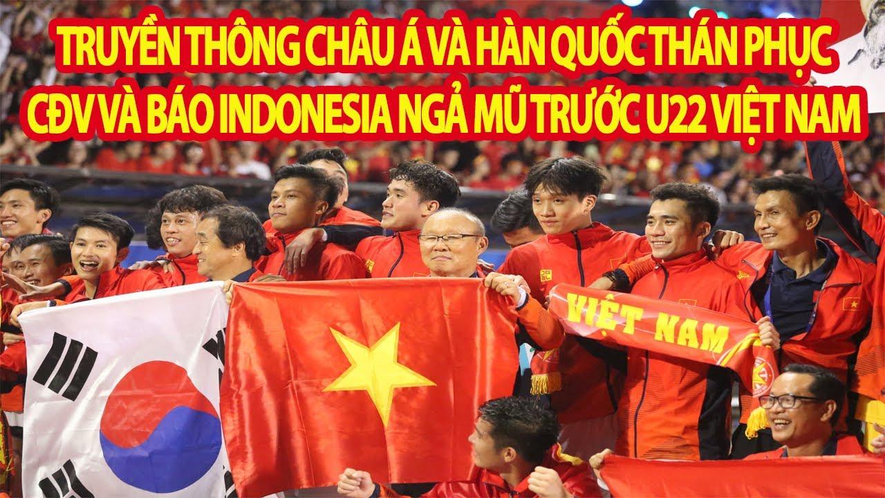 Truyền Thông Châu Á Và Hàn Quốc Thán Phục, CĐV Cùng Báo Chí Indonesia Ngả Mũ Trước U22 Việt Nam