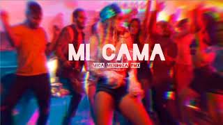MICA MENDOZA RMX - MI CAMA🔥