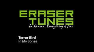 Terror Bird - In My Bones [EraserTunes -- Best Albums of 2012]
