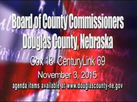 Board of County Commissioners, Douglas County Nebraska, November 3, 2015 Meeting