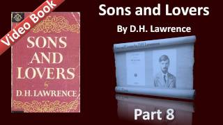 Part 08 - Sons and Lovers Audiobook by D. H. Lawrence (Ch 12)(, 2011-12-02T10:27:43.000Z)