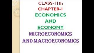 CLASS 12|11 MicroEconomics and MacroEconomics | Chapter-1 |  Economics and Economy (Part-1)