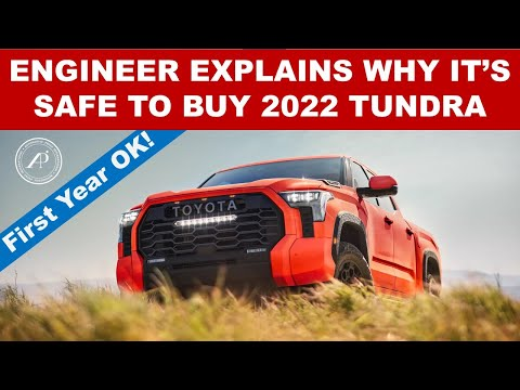 ENGINEER EXPLAINS WHY IT'S SAFE TO BUY THE FIRST YEAR OF 2022 TOYOTA TUNDRA