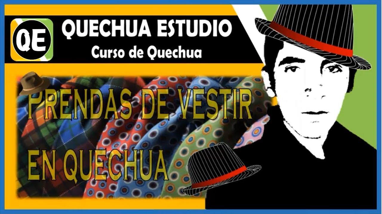 Prendas De Vestir En Quechua Lección 7 De Las Clases De Quechua