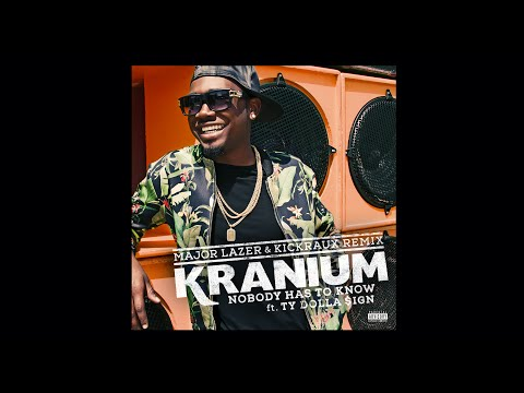 Kranium - Nobody Has To Know ft. Ty Dolla $ign (Major Lazer and KickRaux Remix)