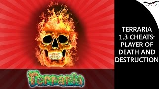 Terraria 1.3 Cheats: Player of Death and Destruction!