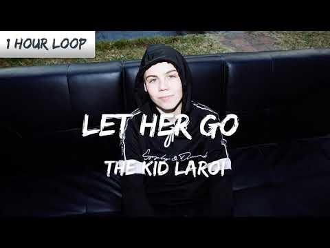 The Kid LAROI - Let Her Go (1 HOUR LOOP)