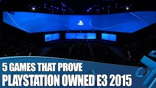 5 Games That Prove PlayStation Owned E3