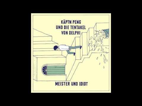 Käptn Peng & Die Tentakel von Delphi - Meister & Idiot