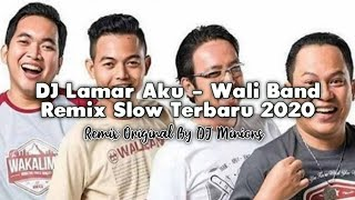 Download Lagu DJ Lamar Aku - Wali Band • Remix Slow Terbaru 2020 • Full Bass ! [ DJ Minions ] mp3