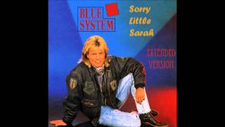 Blue System - Sorry Little Sarah Extended Version