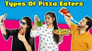 Types Of Pizza Eaters | Funny Video | Hungry Birds