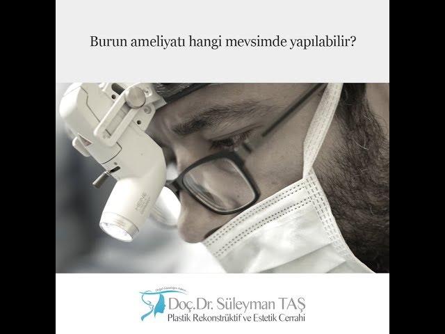 Burun ameliyatı hangi mevsimde yapılabilir?
