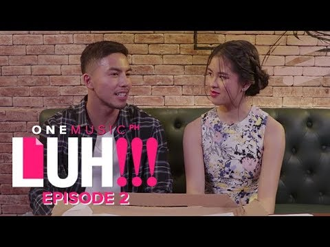 Paano Ba Mag Move On?  One Music LUH S01E02