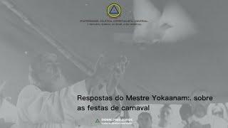 Opinião do Mestre Yokaanam:. sobre as festas de carnaval