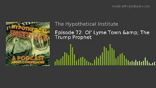 Episode 72: Ol' Lyme Town & The Trump Prophet thumbnail