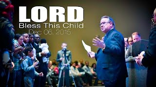 2015 12 06 - SUN AM - LORD, Bless This Child