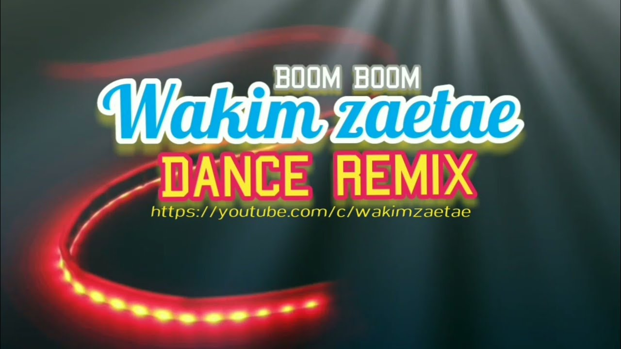 Boom Boom#Danceremix#Wakimzaetae