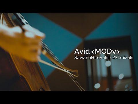 SawanoHiroyuki[nZk] [-30k]re:tuneS「Avid <MODv>」