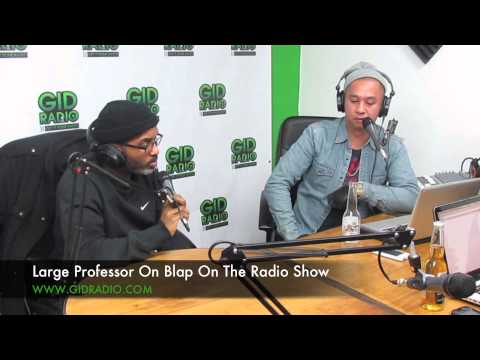 Large Professor Interview On The Blap On The Radio Show