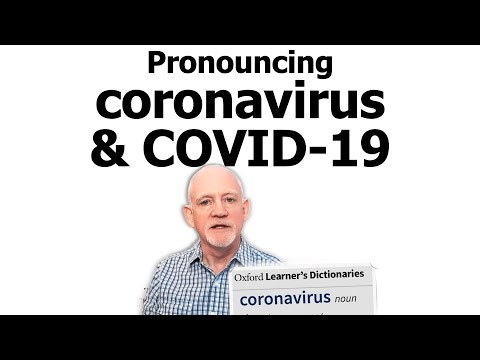 How To Pronounce 'coronavirus' And 'COVID-19' In English