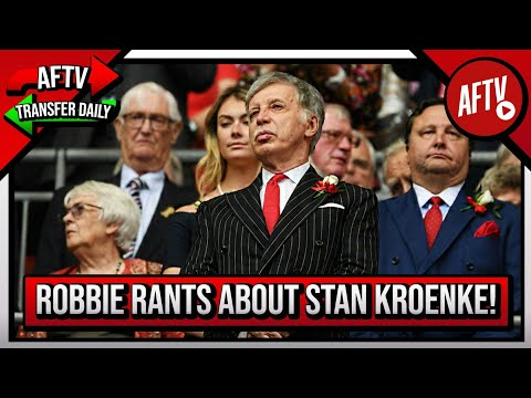 STAN, If You Can't Afford To Run Arsenal Then Leave! (Robbie's RANT) | AFTV Transfer Daily