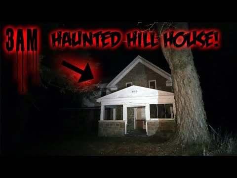THE HAUNTED HILL HOUSE AT 3AM! PARANORMAL GHOST USING NIGHT VISION
