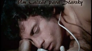 STARSKY AND HUTCH - Um Caixão Para Starsky (A Coffin For Starsky)