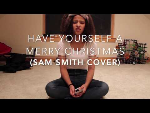 Have Yourself A Merry Little Christmas (Sam Smith cover)
