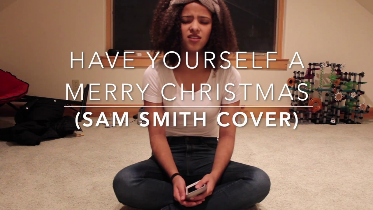 Have Yourself A Merry Little Christmas (Sam Smith cover) - YouTube